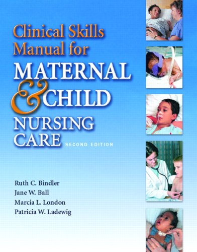Clinical Skills Manual for Maternal-Newborn & Child Nursing 9780131736283