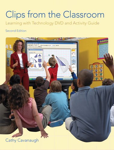 Clips from the Classroom: Learning with Technology DVD and Activity Guide [With Technology Guide and DVD] 9780131712744