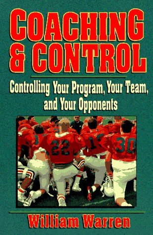 Coaching & Control: Controlling Your Program, Your Team, and Your Opponents 9780135762240