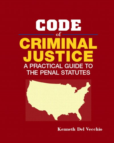 Code of Criminal Justice: A Practical Guide to the Penal Statutes 9780131578296