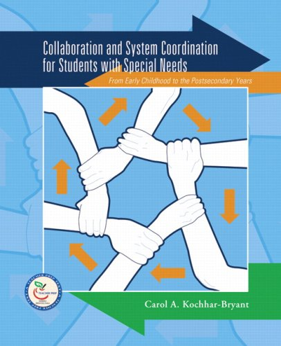 Collaboration and System Coordination for Students with Special Needs: From Early Childhood to the Postsecondary Years 9780131145191
