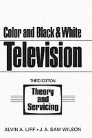 Color and Black and White Television Theory and Servicing 9780131500129