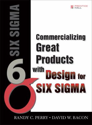 Commercializing Great Products with Design for Six SIGMA 9780132385992