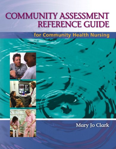 Community Assessment Reference Guide for Community Health Nursing 9780132404006
