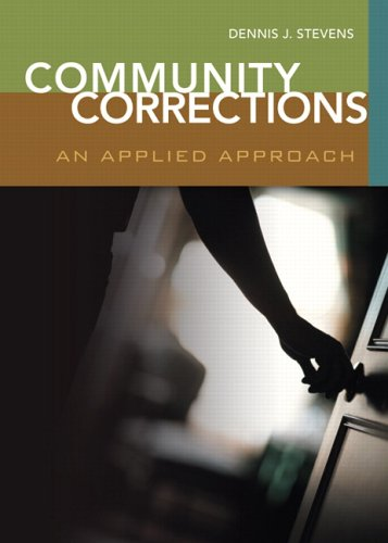 Community Corrections: An Applied Approach 9780131130302