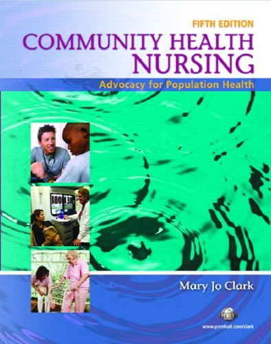 Community Health Nursing: Advocacy for Population Health 9780131709829