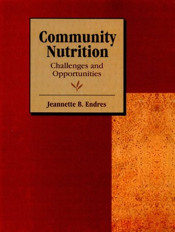 Community Nutrition: Challenges and Opportunities 9780135091913