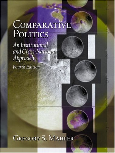 Comparative Politics: An Institutional and Cross-National Approach 9780130985965