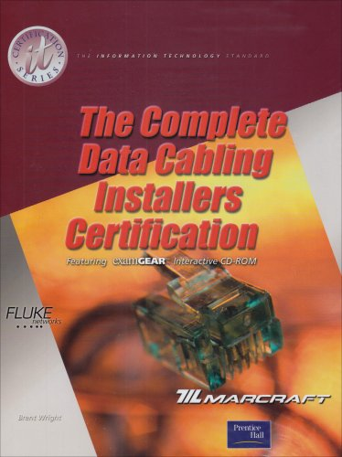 Complete Data Cabling Installers Certification [With CDROM] 9780130980458