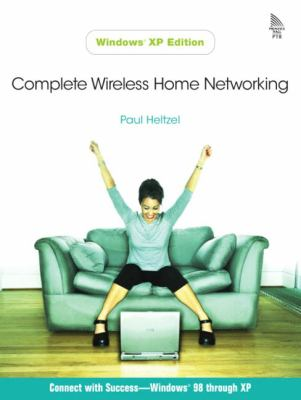 Complete Wireless Home Networking 9780131461536