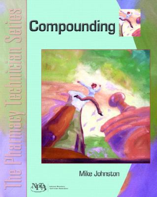 Compounding: The Pharmacy Technician Series 9780131147607