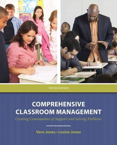 Comprehensive Classroom Management: Creating Communities of Support and Solving Problems 9780132697088
