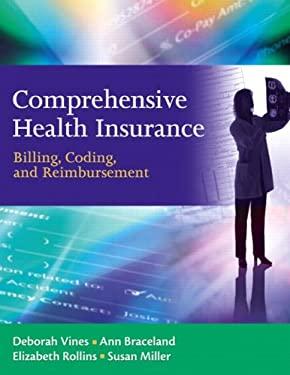Comprehensive Health Insurance: Billing, Coding, and Reimbursement [With CDROM] 9780132368155