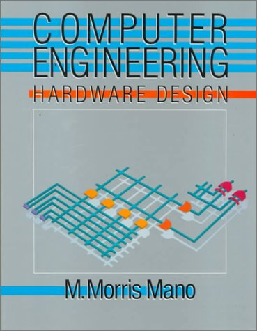 Computer Engineering: Hardware Design 9780131629264