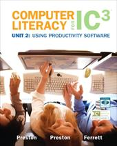 Computer Literacy for IC3, Unit 2: Using Productivity Software