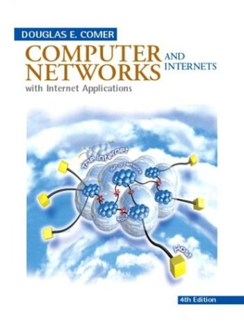 Computer Networks and Internets with Internet Applications 9780131433519