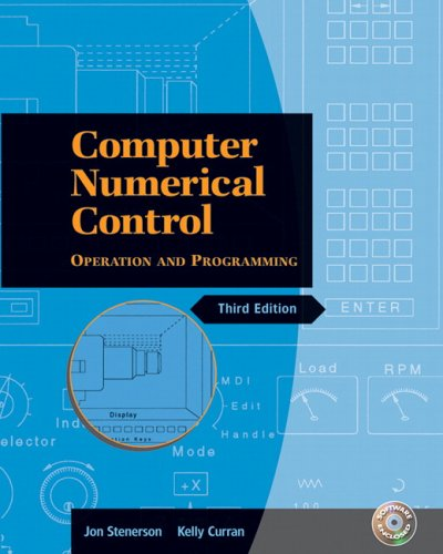 Computer Numerical Control: Operation and Programming [With CDROM] 9780131115477