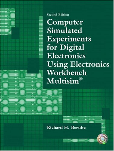 Computer Simulated Experiments for Digital Electronics Using Electronics Workbench Multisim 9780130487858