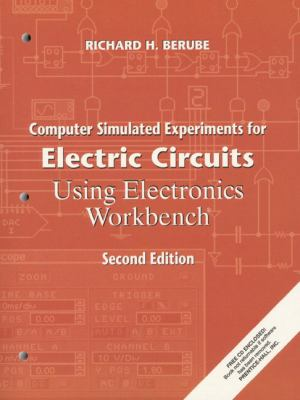 Computer Simulated Experiments for Electric Circuits Using Electronics Workbench 9780130845085