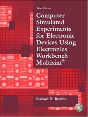 Computer Simulated Experiments for Electronic Devices Using Electronics Workbench Multisim 9780130487841