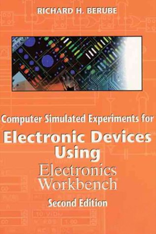 Computer Simulated Experiments for Electronic Devices Using Electronics Workbench 9780130845009