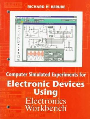 Computer Simulated Experiments for Electronic Devices Using Electronics Workbench 9780133596397