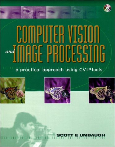 Computer Vision and Image Processing [With Valuable for Developing Cvip Applications With...] 9780132645997
