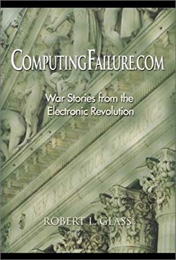 Computingfailure.com: War Stories from the Electronic Revolution 9780130917393
