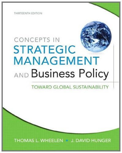 Concepts in Strategic Management and Business Policy: Toward Global Sustainability 9780132153355