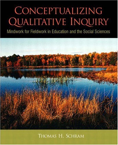Conceptualizing Qualitative Inquiry: Mindwork for Fieldwork in Education and the Social Sciences