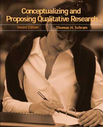 Conceptualizing and Proposing Qualitative Research 9780131702868