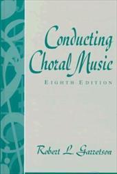 Conducting Choral Music