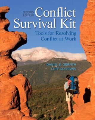Conflict Survival Kit: Tools for Resolving Conflict at Work 9780132741057