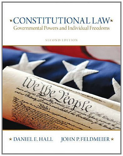 Constitutional Law: Governmental Powers and Individual Freedoms 9780135109502