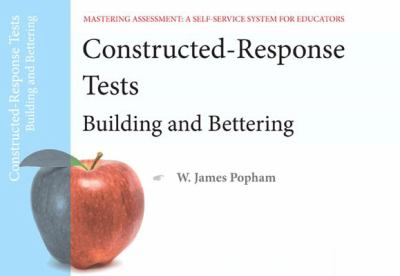 Constructed-Response Tests: Building and Bettering 9780132734998