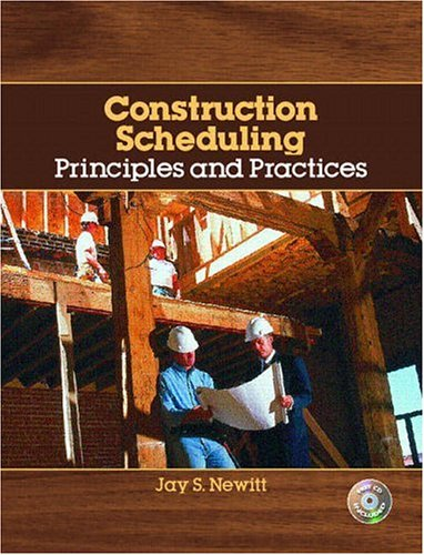 Construction Scheduling: Principles and Practices 9780131133372