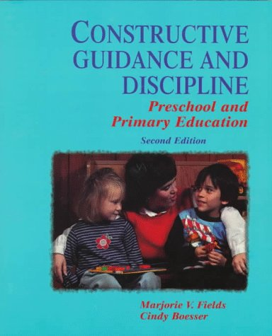 Constructive Guidance and Discipline: Preschool and Primary Education 9780138621117