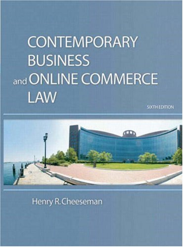 Contemporary Business and Online Commerce Law: Legal, Internet, Ethical, and Global Environments 9780136015000