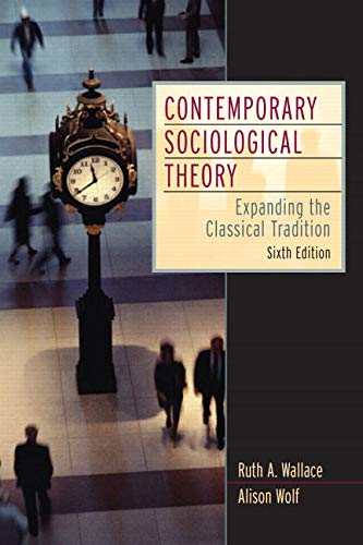 Contemporary Sociological Theory: Expanding the Classical Tradition 9780131850514