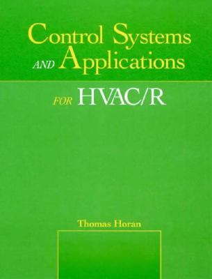Control Systems and Applications for HVAC/R 9780131251960