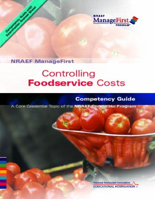 Controlling Foodservice Costs: NRAEF ManageFirst Competency Guide 9780132283366