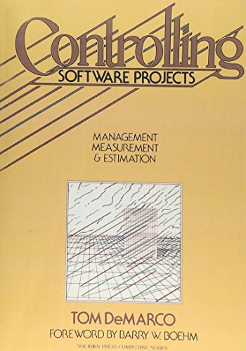Controlling Software Projects: Management, Measurement, and Estimates 9780131717114