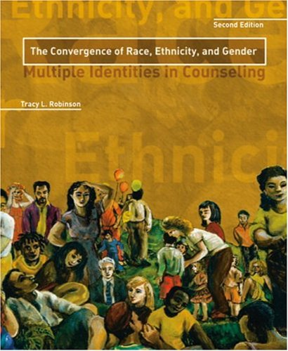 Convergence of Race, Ethnicity, and Gender: Multiple Identities in Counseling, the 9780131186101