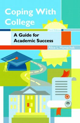Coping with College: A Guide for Academic Success 9780131706927