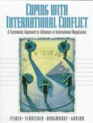 Coping with International Conflict: A Systematic Approach to Influence in International Negotiation 9780135916377