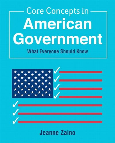 Core Concepts in American Government: What Everyone Should Know 9780136040743
