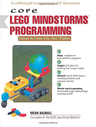 Core Lego Mindstorms Programming: Unleash the Power of the Java Platform 9780130093646