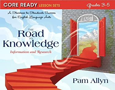 Core Ready Lesson Sets for Grades 3 to 5: The Road to Knowledge: Information and Research 9780132907552