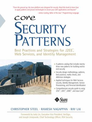 Core Security Patterns: Best Practices and Strategies for J2EE, Web Services, and Identity Management 9780131463073