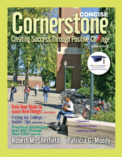 Cornerstone, Concise Edition: Creating Success Through Positive Change 9780137007622